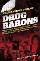 The Mammoth Book of Drug Barons ebook by Paul Copperwaite