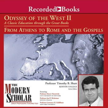 Odyssey of the West II: A Classic Education through the Great Books: From Athens to Rome and the Gospels audiobook by Timothy B. Shutt