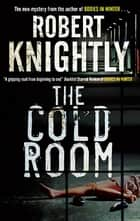 The Cold Room ebook by Robert Knightly