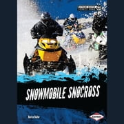 Snowmobile Snocross audiobook by Darice Bailer