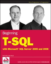 Beginning T-SQL with Microsoft SQL Server 2005 and 2008 ebook by Paul Turley,Dan Wood