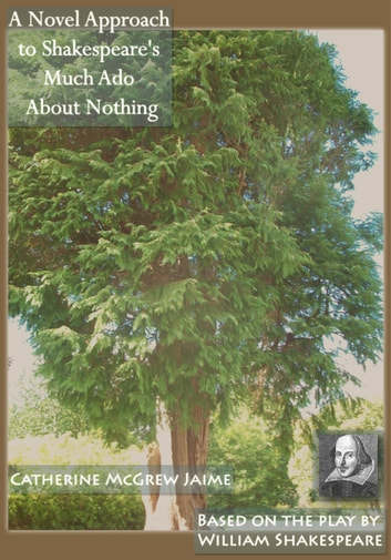 A Novel Approach to Shakespeare's Much Ado About Nothing ekitaplar by Catherine McGrew Jaime