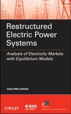 Restructured Electric Power Systems ebook by Xiao-Ping Zhang