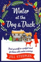 Winter at the Dog & Duck eBook by Jill Steeples