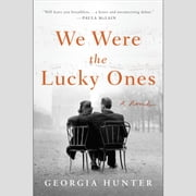 We Were the Lucky Ones audiobook by Georgia Hunter