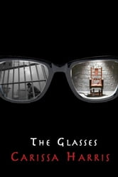 The Glasses ebook by Carissa Harris