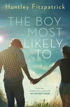 The Boy Most Likely To eBook by Huntley Fitzpatrick