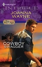 Cowboy Swagger ebook by Joanna Wayne