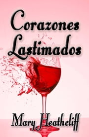 Corazones Lastimados ebook by Mary Heathcliff