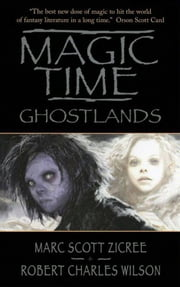 Magic Time: Ghostlands ebook by Marc Zicree