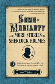 Sons of Moriarty and More Stories of Sherlock Holmes ebook by Loren D. Estleman