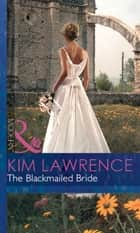 The Blackmailed Bride (Mills & Boon Modern) ebook by Kim Lawrence
