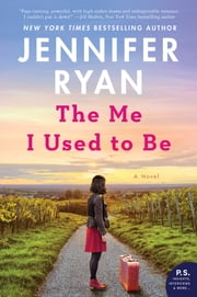 The Me I Used to Be - A Novel ebook by Jennifer Ryan