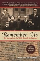 Remember Us - My Journey from the Shtetl Through the Holocaust ebook by Vic Shayne, Martin Small