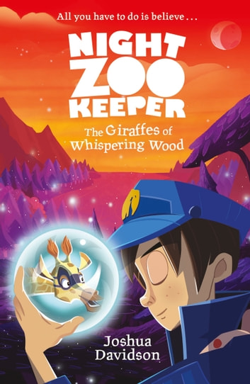 Night Zookeeper: The Giraffes of Whispering Wood ebook by Joshua Davidson