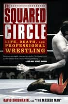 The Squared Circle ebook by David Shoemaker