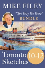 Mike Filey's Toronto Sketches, Books 10–12 ebook by Mike Filey
