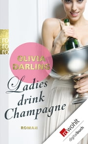 Ladies drink Champagne ebook by Olivia Darling