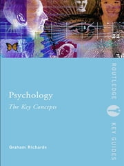 Psychology: the Key Concepts ebook by Graham Richards