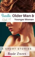 Bundle: Older Man & Younger Woman Vol. 12 (4 short stories) ebook by Rosie Zweet