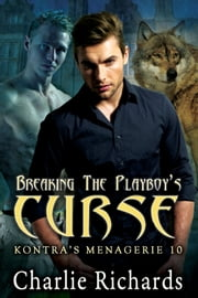 Breaking the Playboy's Curse - Book 10 ebook by Charlie Richards