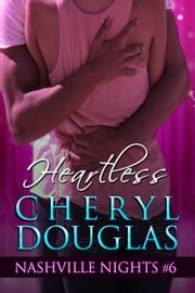 Heartless (Book Six, Nashville Nights) ebook by Cheryl Douglas