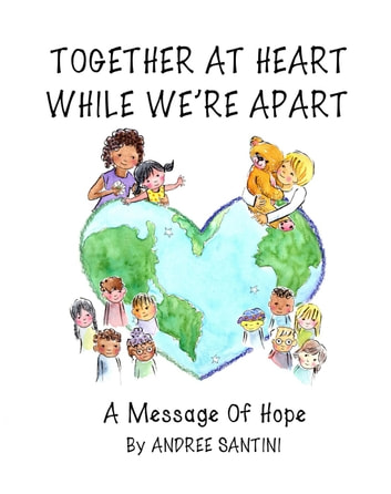 Together at Heart While We're Apart: A Message of Hope ebook by Andree Santini