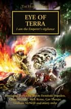 Eye of Terra ebook by Aaron Dembski-Bowden, Andy Smillie, Chris Wraight,...