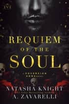 Requiem of the Soul - A Sovereign Sons Novel ebook by Natasha Knight, A. Zavarelli