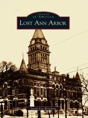 Lost Ann Arbor ebook by Susan Cee Wineberg