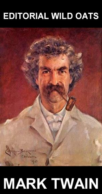 Editorial Wild Oats [mit Glossar in Deutsch] ebook by Mark Twain,Eternity Ebooks