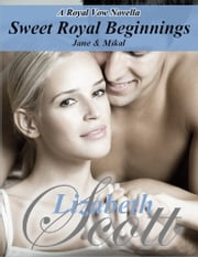 Sweet Royal Beginnings - Jane and Mikal ebook by Lizabeth Scott