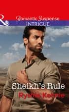 Sheikh's Rule (Mills & Boon Intrigue) (Desert Justice, Book 1) 電子書 by Ryshia Kennie
