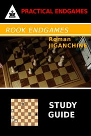 Rook Endgames - Study Guide ebook by Roman Jiganchine
