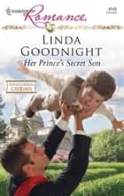 Her Prince's Secret Son ebook by Linda Goodnight