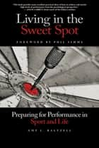 Living in the Sweet Spot ebook by Amy Baltzell