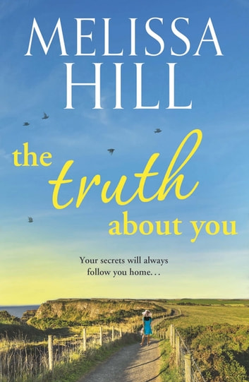 The Truth About You ebook by Melissa Hill