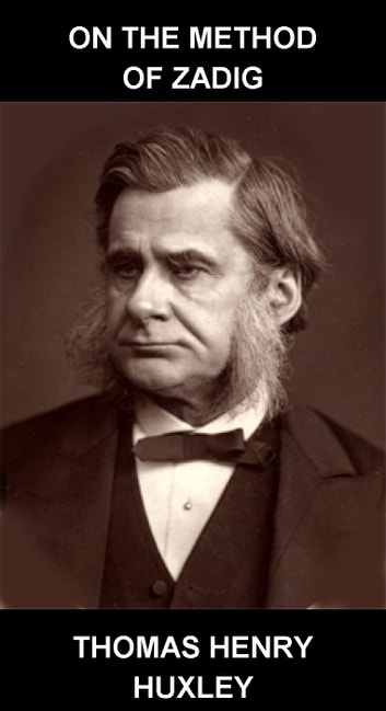 On the Method of Zadig [avec Glossaire en Français] ebook by Thomas Henry Huxley,Eternity Ebooks