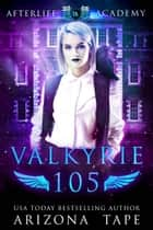Valkyrie 105 ebook by Arizona Tape