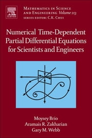 Numerical Time-Dependent Partial Differential Equations for Scientists and Engineers ebook by Moysey Brio,Gary M. Webb,Aramais R. Zakharian