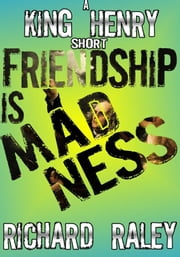 Friendship is Madness ebook by Richard Raley