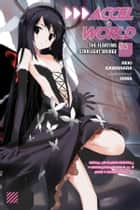 Accel World, Vol. 5 (light novel) - The Floating Starlight Bridge ebook by Reki Kawahara