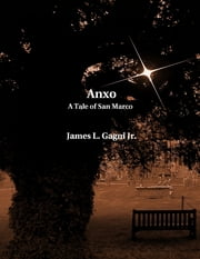 Anxo: A Tale of San Marco ebook by James L. Gagni Jr.