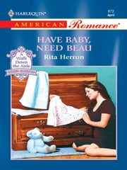Have Baby, Need Beau ebook by Rita Herron