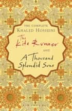 The Complete Khaled Hosseini - Digital box set eBook by Khaled Hosseini