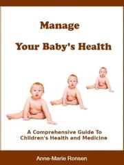 Manage Your Baby's Health ebook by Anne-Marie Ronsen