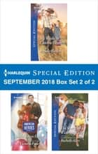 Harlequin Special Edition September 2018 - Box Set 2 of 2 - Six Weeks to Catch a Cowboy\Special Forces Father\The Sheriff of Wickham Falls ebook by Brenda Harlen, Victoria Pade, Rochelle Alers