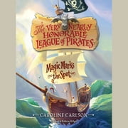 Magic Marks the Spot audiobook by Caroline Carlson