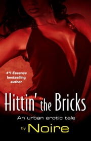 Hittin' the Bricks ebook by Noire