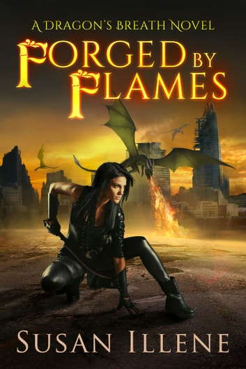 Forged by Flames ebook by Susan Illene